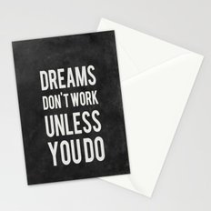 Dreams Don't Work Unless You Do Stationery Cards