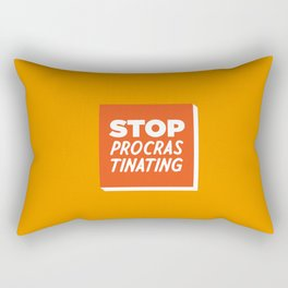 Stop Procrastinating Rectangular Pillow