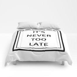 never too late Comforters
