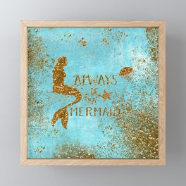 ALWAYS BE A MERMAID-Gold Faux Glitter Mermaid Saying Framed Mini Art Print