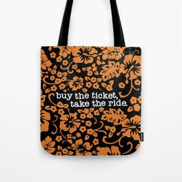 """buy the ticket, take the ride."" - Hunter S. Thompson (Black) Tote Bag"