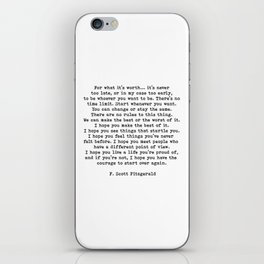 Life quote, For what it's worth, F. Scott Fitzgerald Quote iPhone Skin