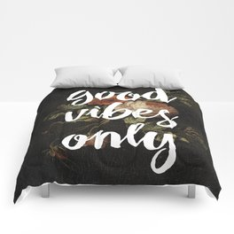 good vibes only Comforters