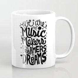 WE ARE THE MUSIC MAKERS... Coffee Mug
