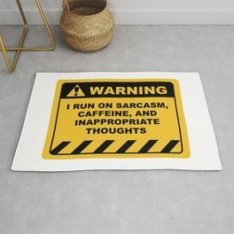 Human Warning Label I RUN ON SARCASM CAFFEINE & INAPPROPRIATE THOUGHTS Sayings Sarcasm Humor Quotes Rug