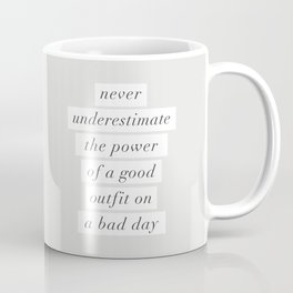 Never Underestimate The Power Of A Good Outfit On A Bad Day motivational typography decor Coffee Mug