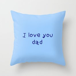 I love you dad - father's day Throw Pillow