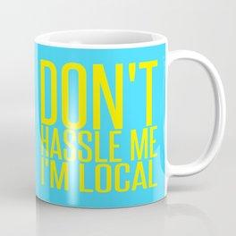 Don't Hassle Me I'm Local  |  Bill Murray Coffee Mug
