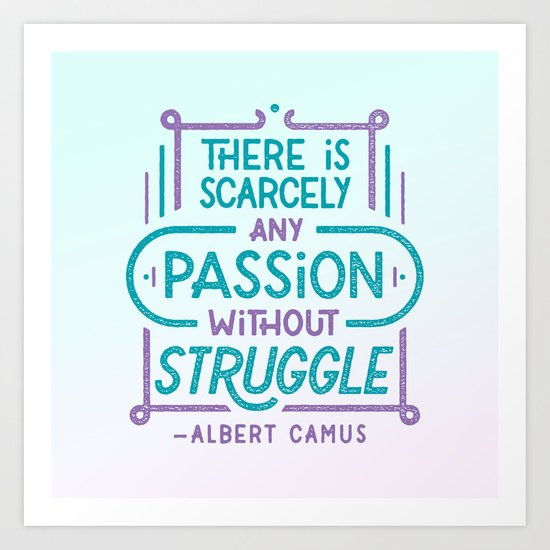 Camus on Passion Art Print