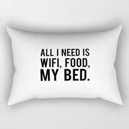 All i need is wifi food my bed Rectangular Pillow