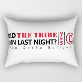 Did the tribe win last night? Rectangular Pillow