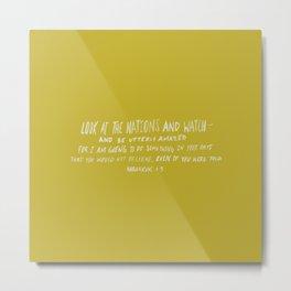 Habakkuk 1:5 x Mustard Metal Print