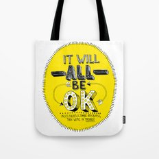 It Will Be OK Tote Bag
