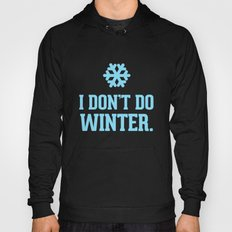 I don't do Winter. Hoody