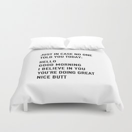 Just in case no one told you today Duvet Cover