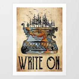 Writer Writer Write On Art Print