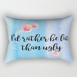tru, late than ugly  Rectangular Pillow