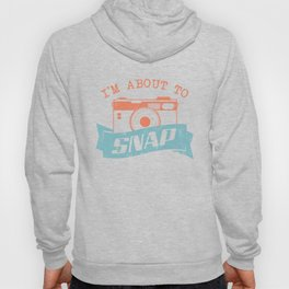 I'm about to snap!   Photographer Photography Hoody