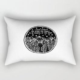 I have loved the stars too fondly to be fearful of the night. Rectangular Pillow
