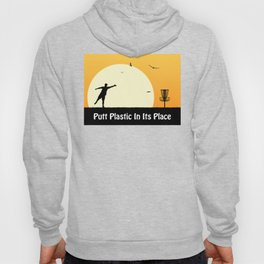 Putt Plastic In Its Place Hoody