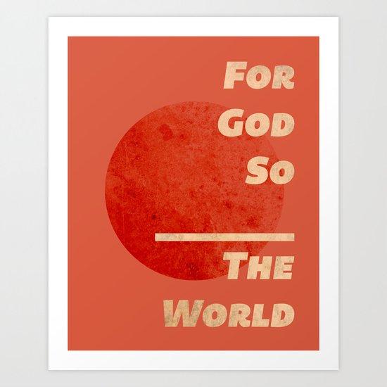 For God so ______ Art Print
