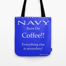 Navy Runs On Coffee Tote Bag