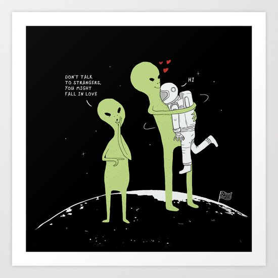 Don't talk to strangers, You might fall in love! Art Print