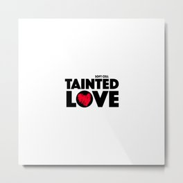 Tainted Love, 80s anthem | UK Bands | British Songs Metal Print