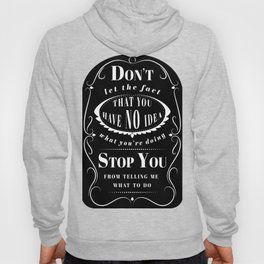 Don't Let the Fact... Hoody