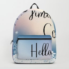 Hello Winter Time To Get Cozy Backpack