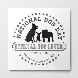 Official Dog Lover; National Dog Day  Metal Print