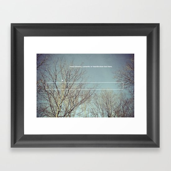 insert dreamy, romantic or heartbroken text here. Framed Art Print