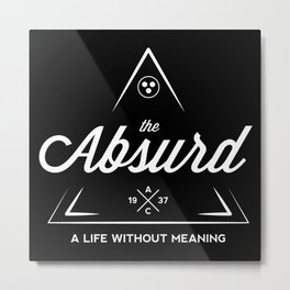 The Absurd (White on Black) Metal Print