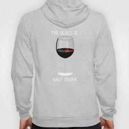 Wine Half Drunk Funny Wine Drinker Hoody