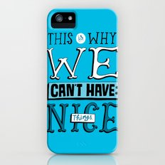 Can't Have Nice Things iPhone (5, 5s) Slim Case