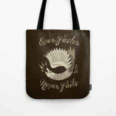 Ever Faster Never Fails Tote Bag