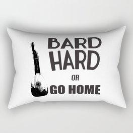 Bard Hard or Go Home Rectangular Pillow