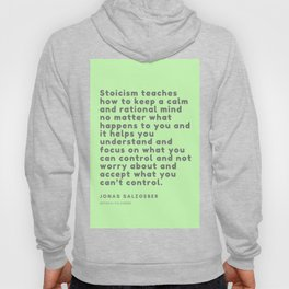Stoicism teaches how to keep a calm and rational mind no matter what happens to you Jonas Salzgeber Hoody