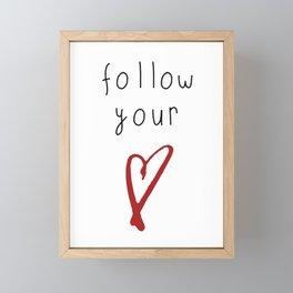 Follow your Heart Framed Mini Art Print