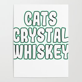 """""""Cats Crystal Whiskey"""" tee design. Perfect for gifts to your family and friends! Grab yours now!  Poster"""