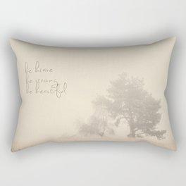 be brave ... be strong ... be beautiful! Rectangular Pillow
