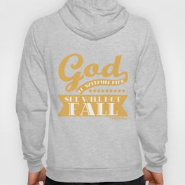 """""""God is Within Her She Will Not Fall"""" tee design. Stay positive and proud with your faith!  Hoody"""