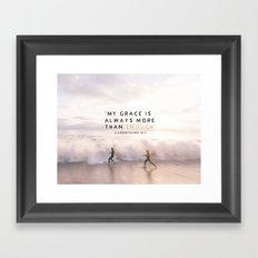 MORE THAN ENOUGH GRACE Framed Art Print