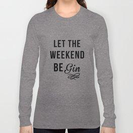 Gin Long Sleeve T-shirt