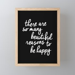 There Are So Many Beautiful Reasons to be Happy black and white typography poster home wall decor Framed Mini Art Print