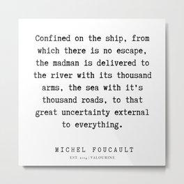 42      Michel Foucault Quotes   200119 Metal Print
