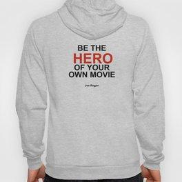 """""""Be the Hero of your own movie"""" Joe Rogan Hoody"""