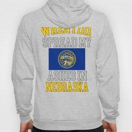 When I Die Spread My Ashes in Nebraska Gift Nebraska Pride Design Hoody