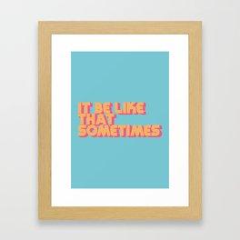 """It be like that sometimes"" Retro Blue Framed Art Print"