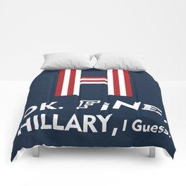 Okay Fine Hillary I Guess H Comforters